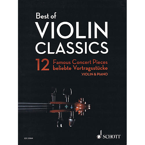 Schott Best of Violin Classics (12 Famous Concert Pieces for Violin and Piano) String Series Softcover