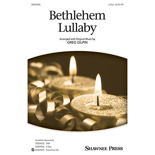 Shawnee Press Bethlehem Lullaby 2-Part composed by Greg Gilpin