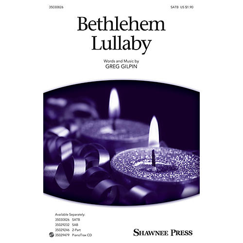 Shawnee Press Bethlehem Lullaby SATB arranged by Greg Gilpin