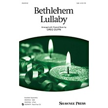 Shawnee Press Bethlehem Lullaby (Together We Sing Series) SAB composed by Greg Gilpin