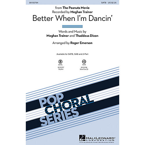 Hal Leonard Better When I'm Dancin' (from The Peanuts Movie) SAB by Meghan Trainor Arranged by Roger Emerson