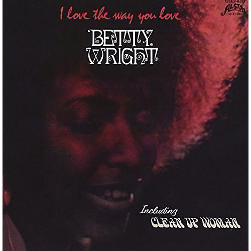 Alliance Betty Wright - I Love The Way You Love