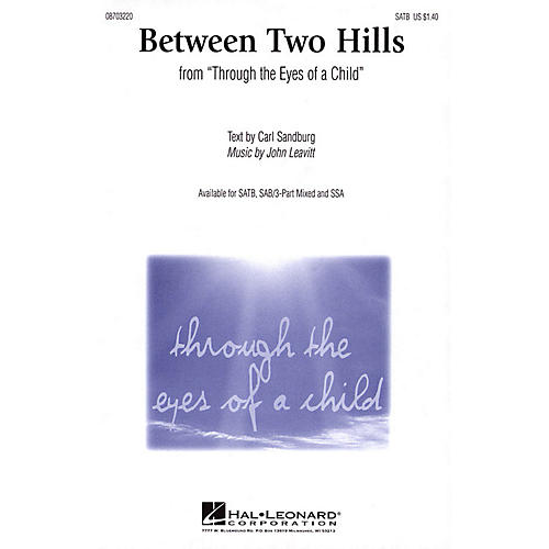 Hal Leonard Between Two Hills (from Through the Eyes of a Child) SATB composed by John Leavitt