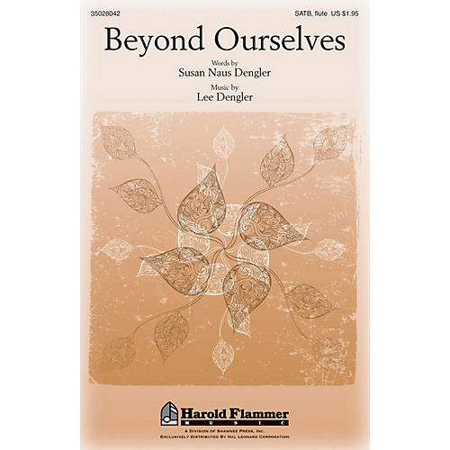 Shawnee Press Beyond Ourselves SATB WITH FLUTE (OR C-INST) composed by Lee Dengler