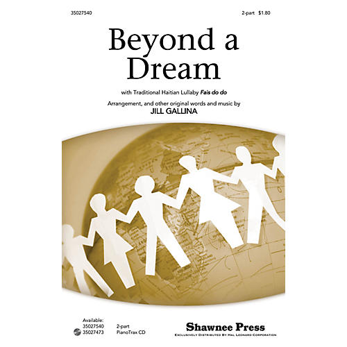 Shawnee Press Beyond a Dream 2-Part arranged by Jill Gallina