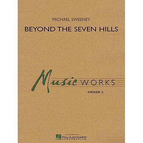 Hal Leonard Beyond the Seven Hills Concert Band Level 3 Composed by Michael Sweeney