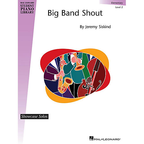 Hal Leonard Big Band Shout Piano Library Series by Jeremy Siskind (Level Elem)