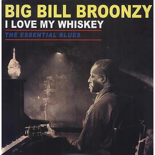 Alliance Big Bill Broonzy - Love My Whiskey: The Essential Blues