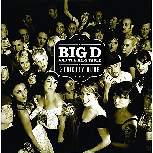 Alliance Big D and the Kids Table - Strictly Rude