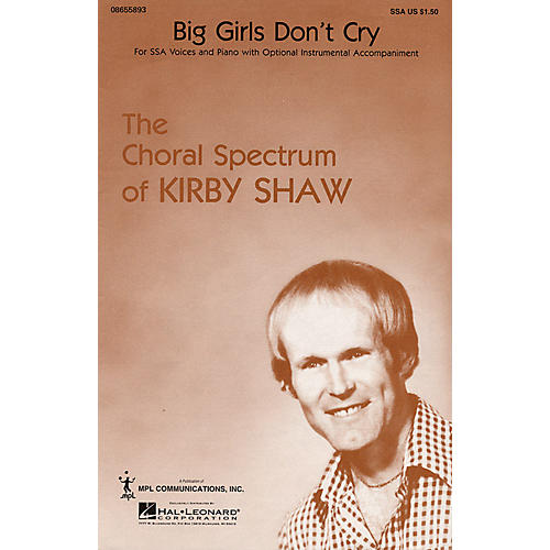 Hal Leonard Big Girls Don't Cry SSA by The Weather Girls arranged by Kirby Shaw