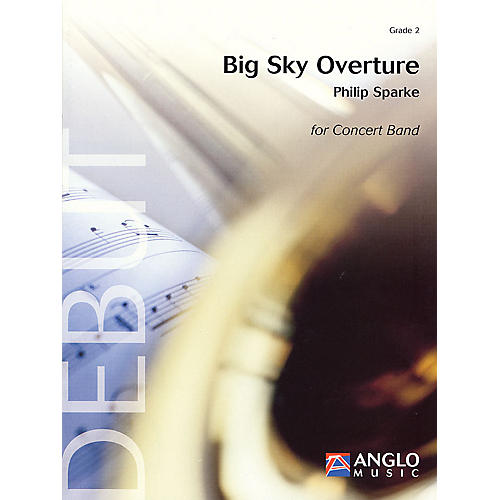 Anglo Music Press Big Sky Overture (Grade 2 - Score and Parts) Concert Band Level 2 Composed by Philip Sparke