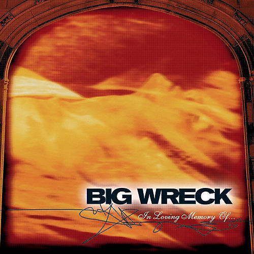Alliance Big Wreck - In Loving Memory Of - 20th Anniversary Special Edition