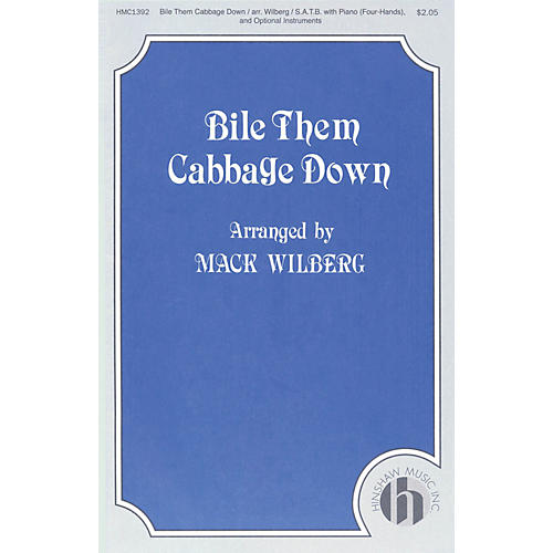 Hinshaw Music Bile Them Cabbage Down SATB arranged by Mack Wilberg