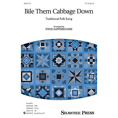 Shawnee Press Bile Them Cabbage Down TB arranged by Steve Kupferschmid