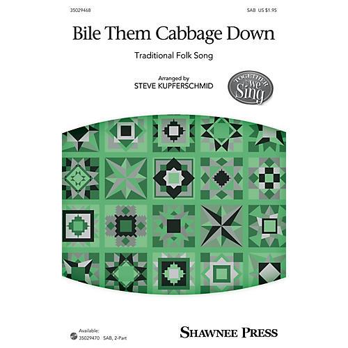 Shawnee Press Bile Them Cabbage Down (Together We Sing Series) SAB arranged by Steven Kupferschmid