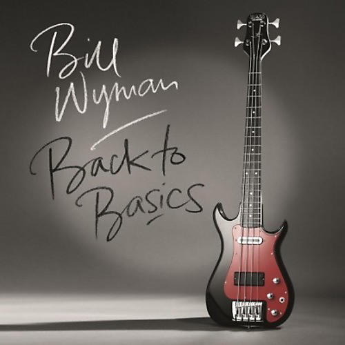 Alliance Bill Wyman - Back to Basics