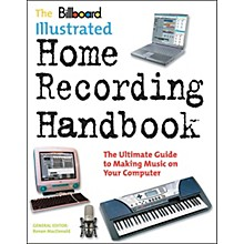 Watson-Guptill Billboard Illustrated Home Recording Handbook