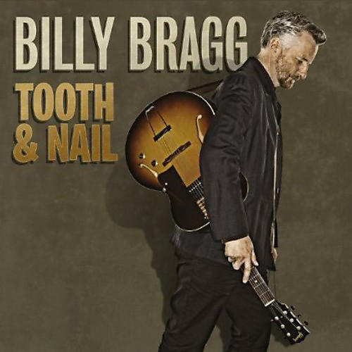 Alliance Billy Bragg - Tooth and Nail