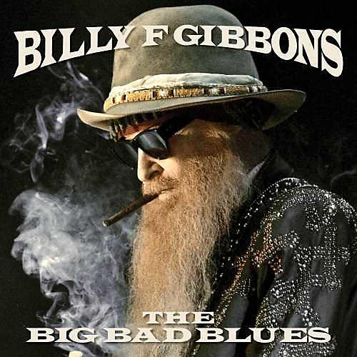 Alliance Billy F Gibbons - The Big Bad Blues