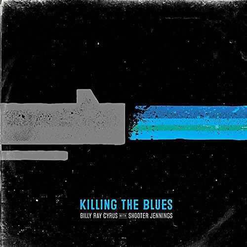 Alliance Billy Ray Cyrus & Jennings, Shooter - Killing the Blues