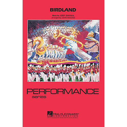 Hal Leonard Birdland Marching Band Level 3-4 Arranged by John Higgins