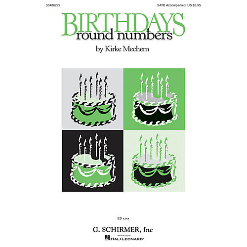 G. Schirmer Birthdays / Round Numbers Op. 72 SATB composed by Kirke Mechem