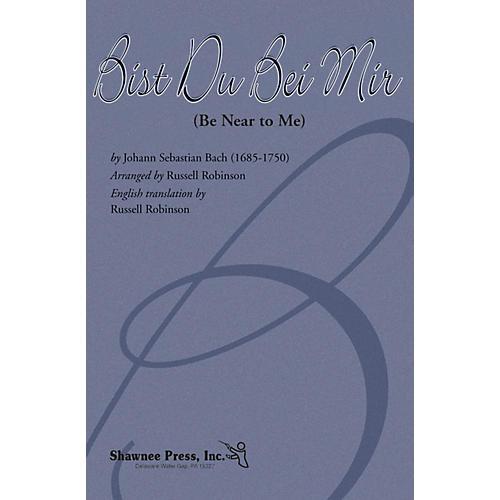 Shawnee Press Bist Du Bei Mir (Be Near to Me) 2-Part arranged by Russell Robinson