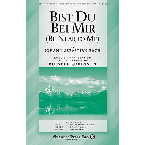 Shawnee Press Bist Du Bei Mir (Be Near to Me) 3-Part Mixed arranged by Russell Robinson