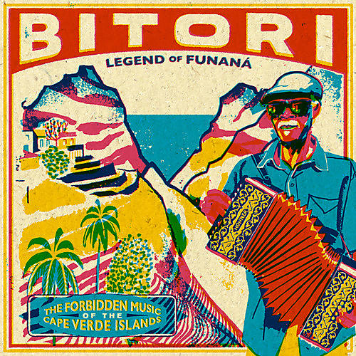 Alliance Bitori - Legend Of Funana: Forbidden Music Of The Capes