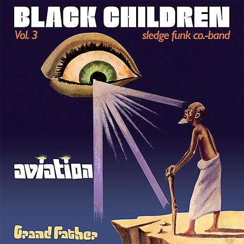 Alliance Black Children Sledge Funk Co. Band - Vol. 3: Aviation Grand Father