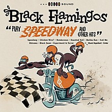 Black Flamingos - Play Speedway And Other Hits