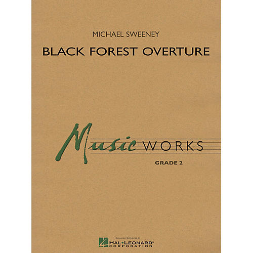Hal Leonard Black Forest Overture (MusicWorks Grade 2) Concert Band Level 2 Composed by Michael Sweeney
