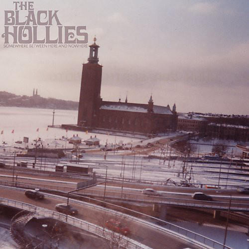 Alliance Black Hollies - Somewhere Between Here and Nowhere