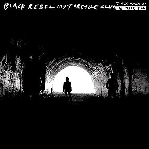 Alliance Black Rebel Motorcycle Club - Take Them On, On Your Own
