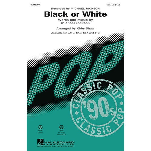 Hal Leonard Black or White (SSA) SSA by Michael Jackson arranged by Kirby Shaw