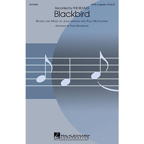 Hal Leonard Blackbird SATB a cappella by The Beatles arranged by Paris Rutherford