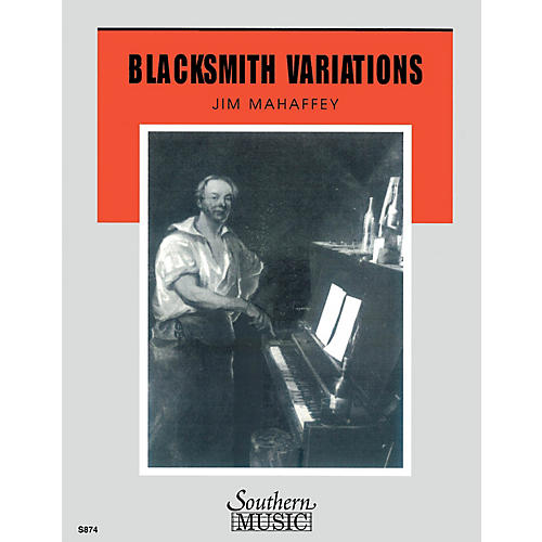 Southern Blacksmith Variations Concert Band Level 3 Composed by Jared Spears