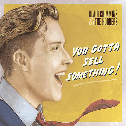 Alliance Blair Crimmins - You Gotta Sell Something