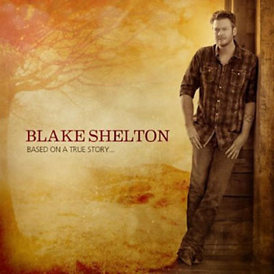 Blake Shelton - Based on a True Story (CD)