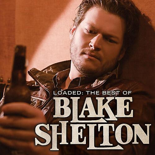 Alliance Blake Shelton - Loaded: The Best of Blake Shelton