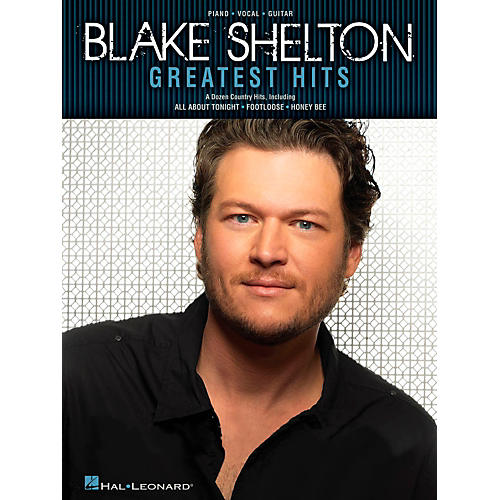 Hal Leonard Blake Shelton Greatest Hits Piano/Vocal/Guitar Songbook
