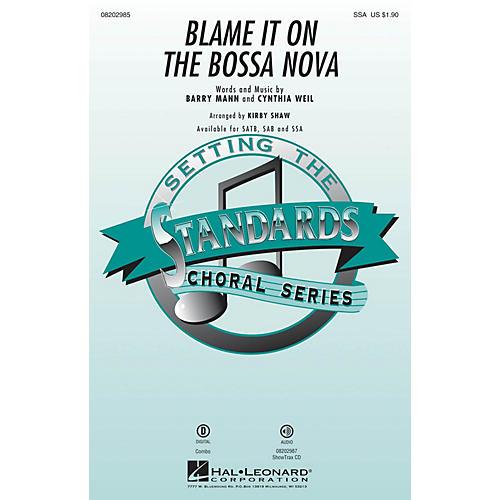 Hal Leonard Blame It on the Bossa Nova SSA arranged by Kirby Shaw