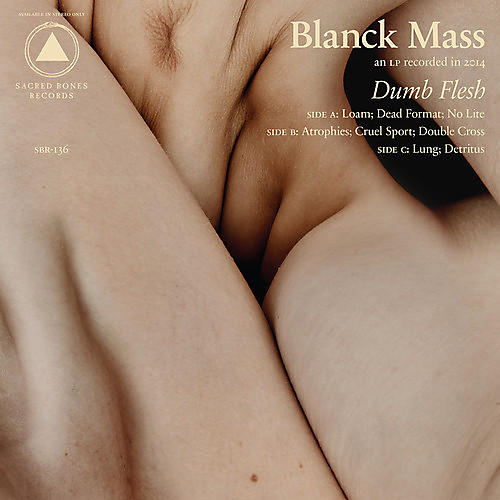 Alliance Blanck Mass - Dumb Flesh