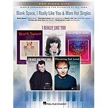 Hal Leonard Blank Space, I Really Like You & More Hot Singles for Easy Piano