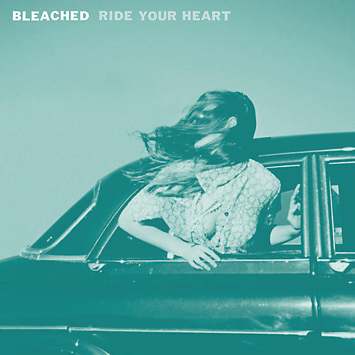 Alliance Bleached - Ride Your Heart