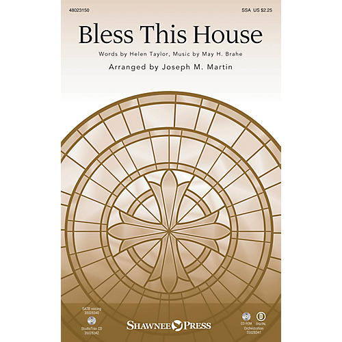 Shawnee Press Bless This House SSA composed by May H. Brahe arranged by Joseph M. Martin