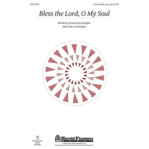 Shawnee Press Bless the Lord, O My Soul 3 Part Treble composed by Lee Dengler