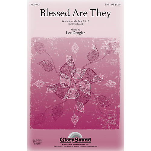 Shawnee Press Blessed Are They SAB composed by Lee Dengler