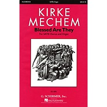 G. Schirmer Blessed Are They (SATB and Organ (Piano)) SATB Divisi composed by Kirke Mechem