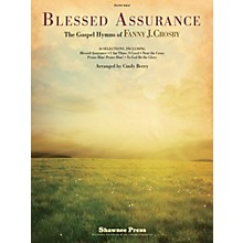 Shawnee Press Blessed Assurance (The Gospel Hymns of Fanny J. Crosby) Arranged by Cindy Berry